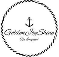 GOLDEN JOY SHINE BE INSPIRED