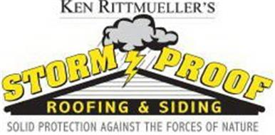 KEN RITTMUELLER'S STORM PROOF ROOFING &SIDING SOLID PROTECTION AGAINST THE FORCES OF NATURE