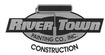 RIVER TOWN PAINTING CO., INC. CONSTRUCTION