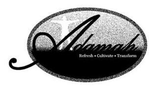 ADAMAH REFRESH · CULTIVATE · TRANSFORM