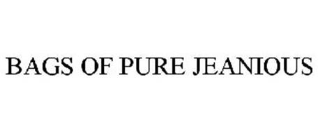 BAGS OF PURE JEANIOUS