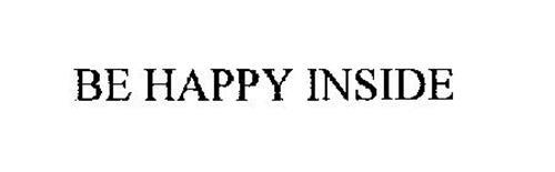 BE HAPPY INSIDE