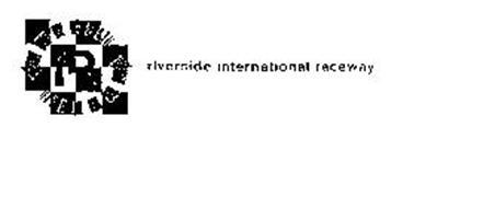 R RIVERSIDE INTERNATIONAL RACEWAY