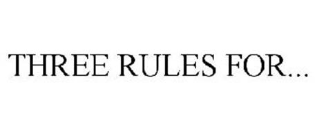 THREE RULES FOR...