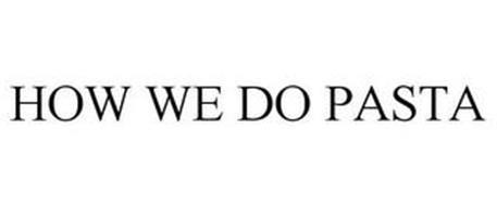 HOW WE DO PASTA