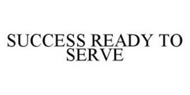 SUCCESS READY TO SERVE