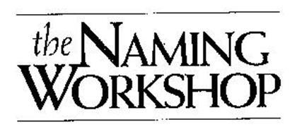 THE NAMING WORKSHOP