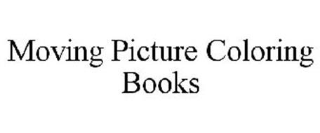 MOVING PICTURE COLORING BOOKS