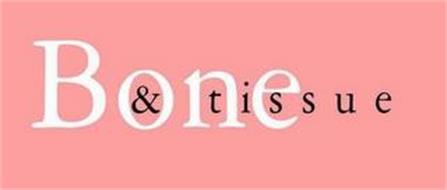 BONE & TISSUE