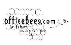 OFFICEBEES.COM WORKING TOGETHER TO PROVIDE ADMINISTRATIVE SOLUTIONS.