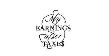 MY EARNING$ AFTER TAXE$ $
