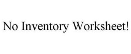 NO INVENTORY WORKSHEET!