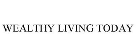 WEALTHY LIVING TODAY