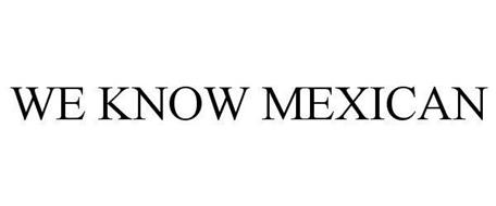 WE KNOW MEXICAN