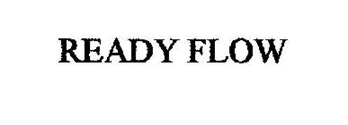 READY FLOW