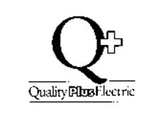 Q+ QUALITY PLUS ELECTRIC