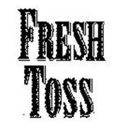 FRESH TOSS