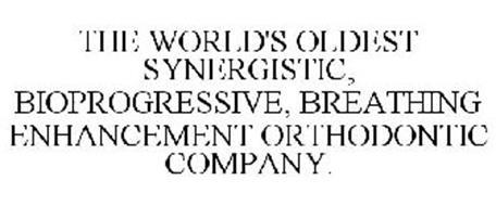 THE WORLD'S OLDEST SYNERGISTIC, BIOPROGRESSIVE, BREATHING ENHANCEMENT ORTHODONTIC COMPANY.