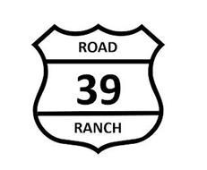 ROAD 39 RANCH