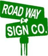ROAD WAY SIGN CO.