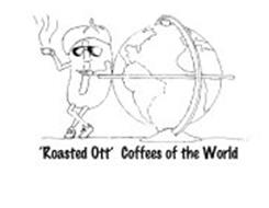'ROASTED OTT' COFFEES OF THE WORLD