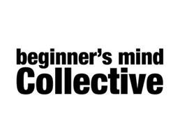 BEGINNER'S MIND COLLECTIVE