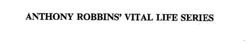 ANTHONY ROBBINS' VITAL LIFE SERIES