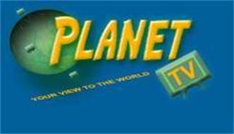 PLANET TV YOUR VIEW TO THE WORLD