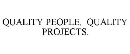 QUALITY PEOPLE. QUALITY PROJECTS.