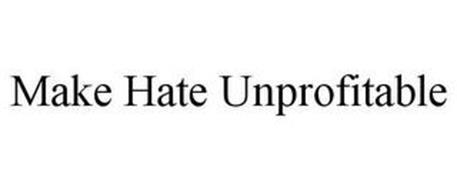 MAKE HATE UNPROFITABLE