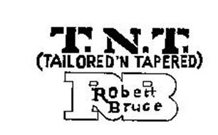 T.N.T. (TAILORED 'N  TAPERED) ROBERT BRUCE RB