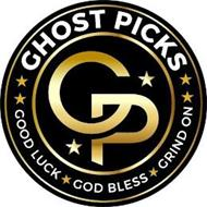 GP GHOST PICKS, GOOD LUCK, GOD BLESS, GRIND ON