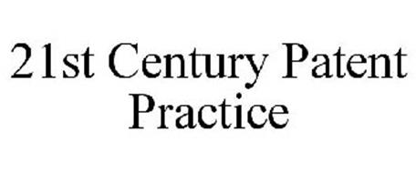 21ST CENTURY PATENT PRACTICE