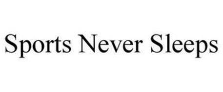 SPORTS NEVER SLEEPS