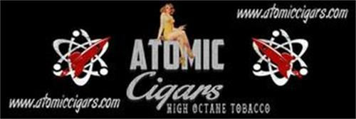 ATOMIC CIGARS HIGH OCTANE TOBACCO WWW.ATOMICCIGARS.COM