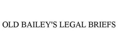 OLDE BAILEY'S LEGAL BRIEFS