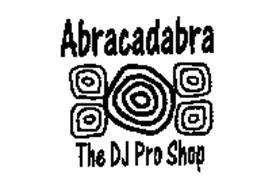 ABRACADABRA THE DJ PRO SHOP