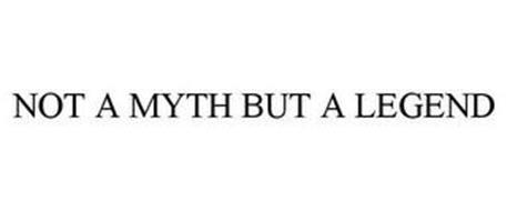 NOT A MYTH BUT A LEGEND