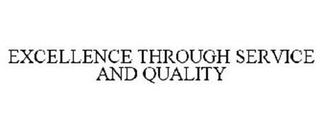 EXCELLENCE THROUGH SERVICE AND QUALITY