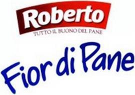 ROBERTO TUTTO IL BUONO DEL PANE FIOR DI PANE