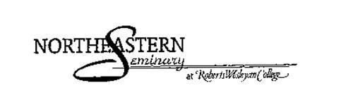 NORTHEASTERN SEMINARY AT ROBERTS WESLEYAN COLLEGE