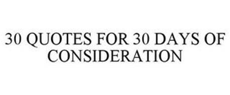 30 QUOTES FOR 30 DAYS OF CONSIDERATION
