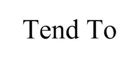 TEND TO