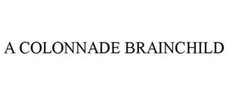 A COLONNADE BRAINCHILD