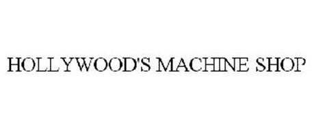 HOLLYWOOD'S MACHINE SHOP