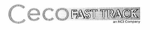 CECO FAST TRACK AN NCI COMPANY