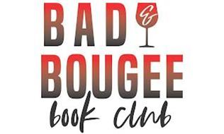 BAD & BOUGEE BOOK CLUB