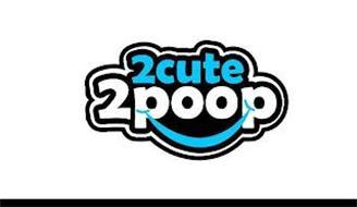 2CUTE 2POOP