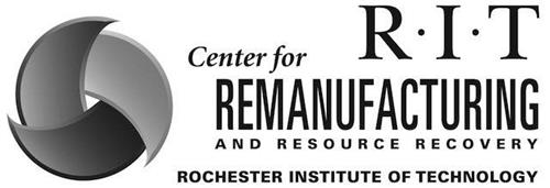 R·I·T CENTER FOR REMANUFACTURING AND RESOURCE RECOVERY ROCHESTER INSTITUTE OF TECHNOLOGY