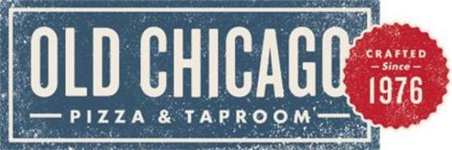 OLD CHICAGO PIZZA & TAPROOM CRAFTED SINCE 1976